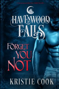 Forget You Not, a Havenwood Falls paranormal romance novella by Kristie Cook
